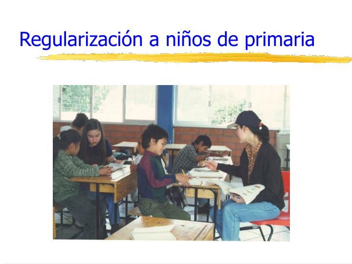 Regularización a niños de primaria