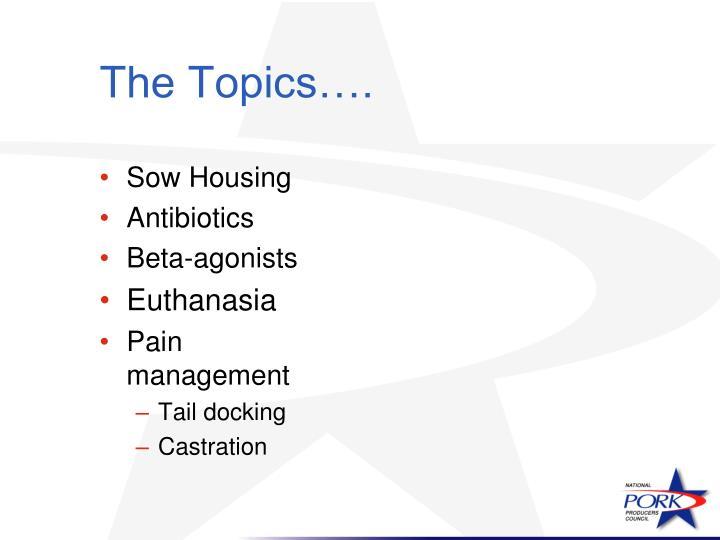 The Topics….