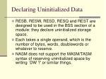 declaring uninitialized data