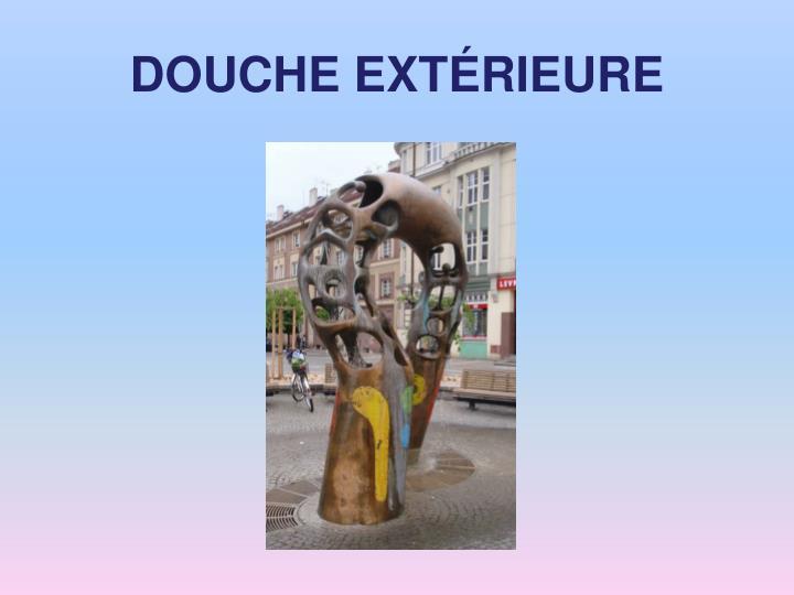 DOUCHE EXT