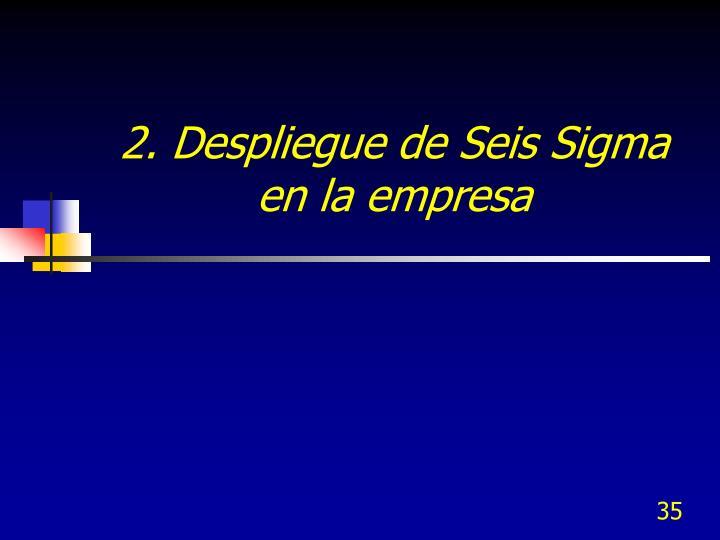 2. Despliegue de Seis Sigma en la empresa
