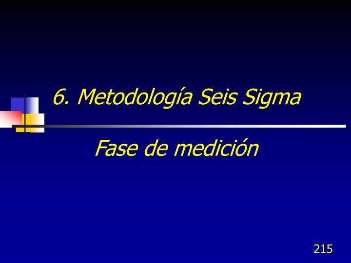 6. Metodología Seis Sigma