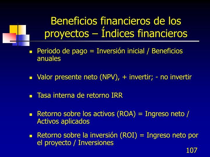 Beneficios financieros de los proyectos – Índices financieros
