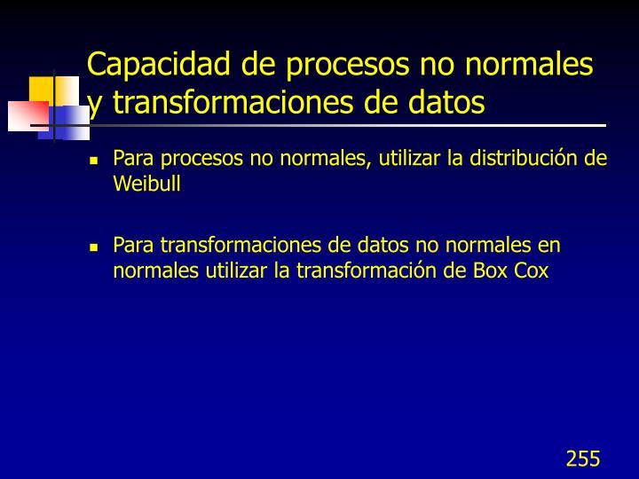 Capacidad de procesos no normales y transformaciones de datos