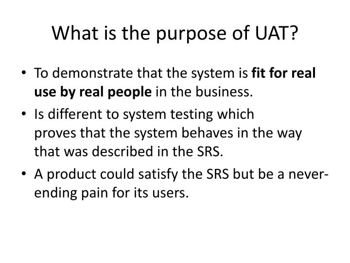 What is the purpose of UAT?