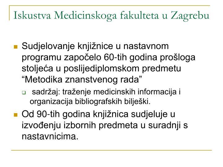 Iskustva Medicinskoga fakulteta u Zagrebu