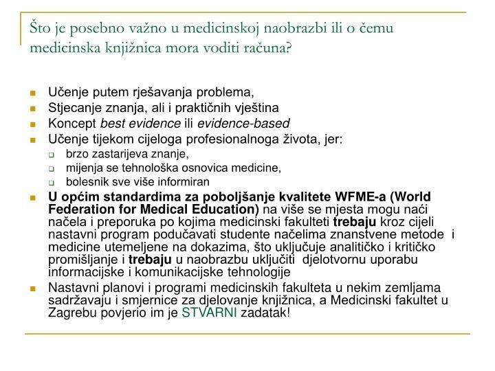 Što je posebno važno u medicinskoj naobrazbi ili o čemu medicinska knjižnica mora voditi računa?