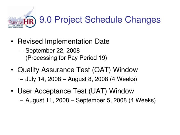9.0 Project Schedule Changes