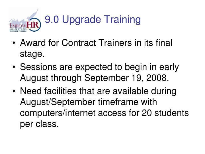 9.0 Upgrade Training