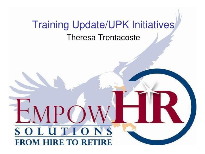 Training Update/UPK Initiatives