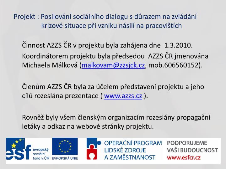 Projekt : Posilování sociálního dialogu s důrazem na zvládání      krizové situace při vzniku násilí na pracovištích
