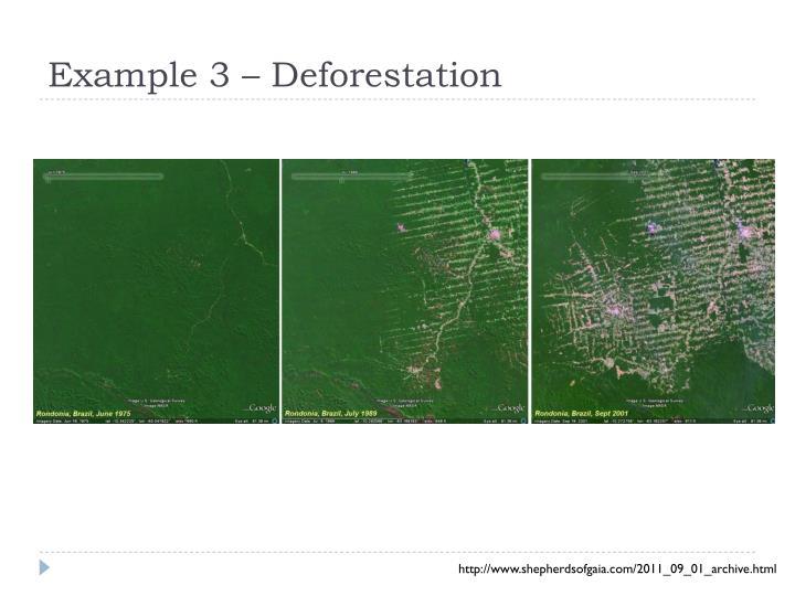 Example 3 – Deforestation