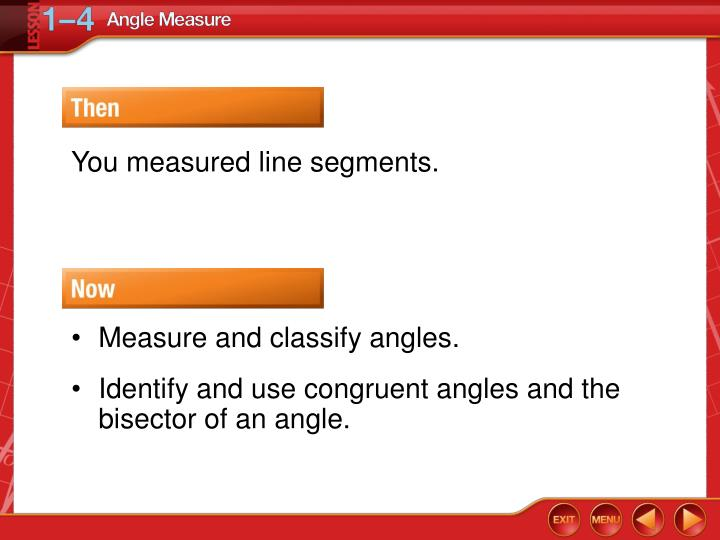 You measured line segments.