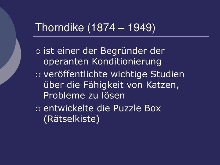 Thorndike (1874 – 1949)