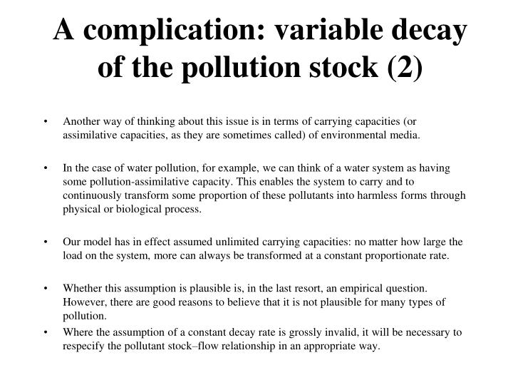 A complication: variable decay of the pollution stock (2)