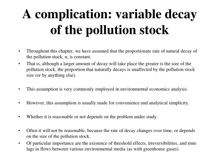 A complication: variable decay of the pollution stock