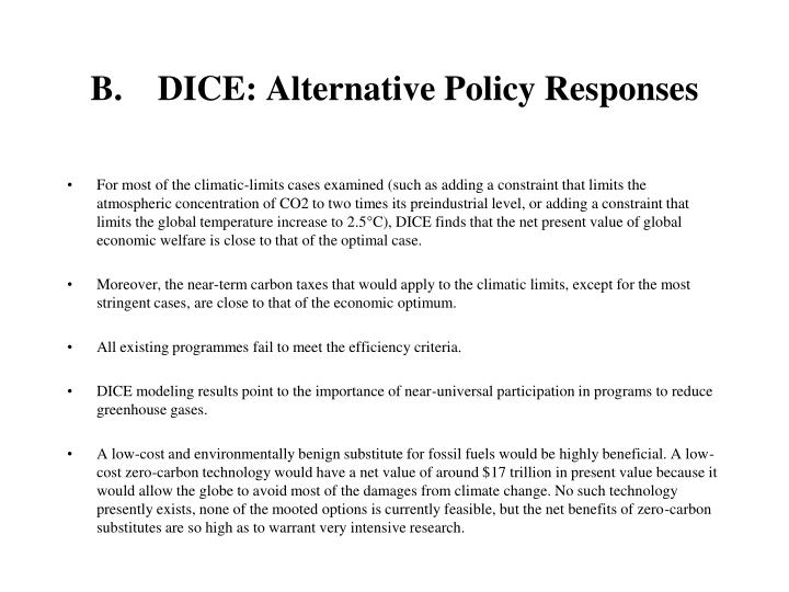 B.    DICE: Alternative Policy Responses