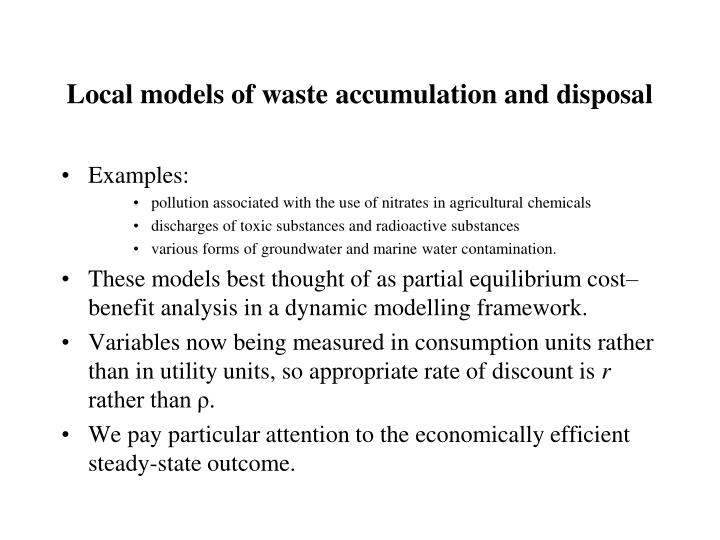 Local models of waste accumulation and disposal
