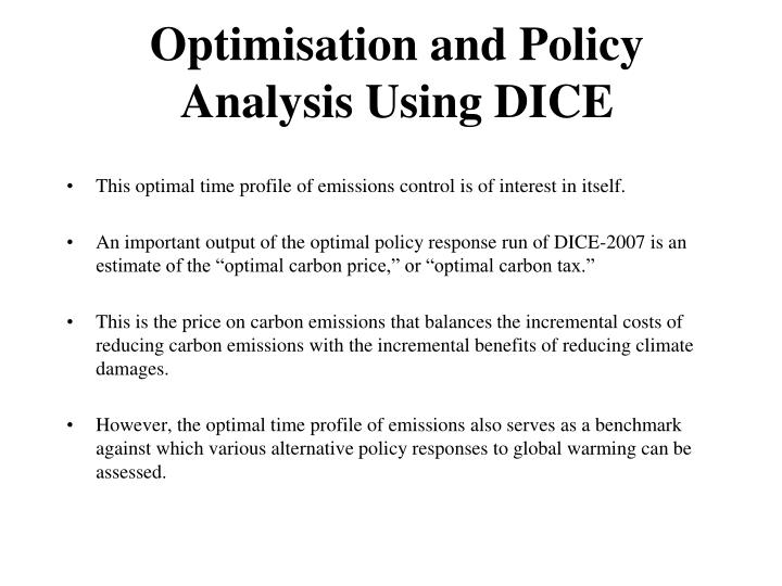 Optimisation and Policy Analysis Using DICE