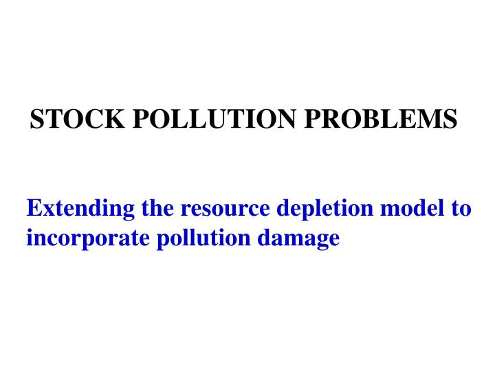 STOCK POLLUTION PROBLEMS