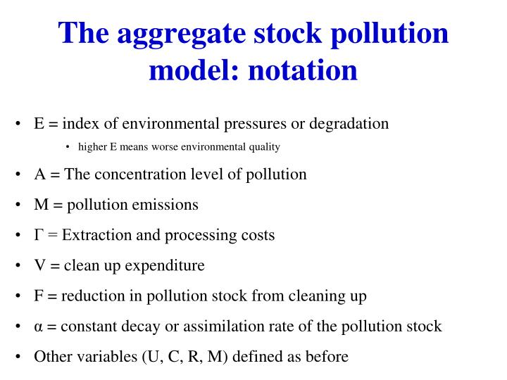 The aggregate stock pollution model: notation