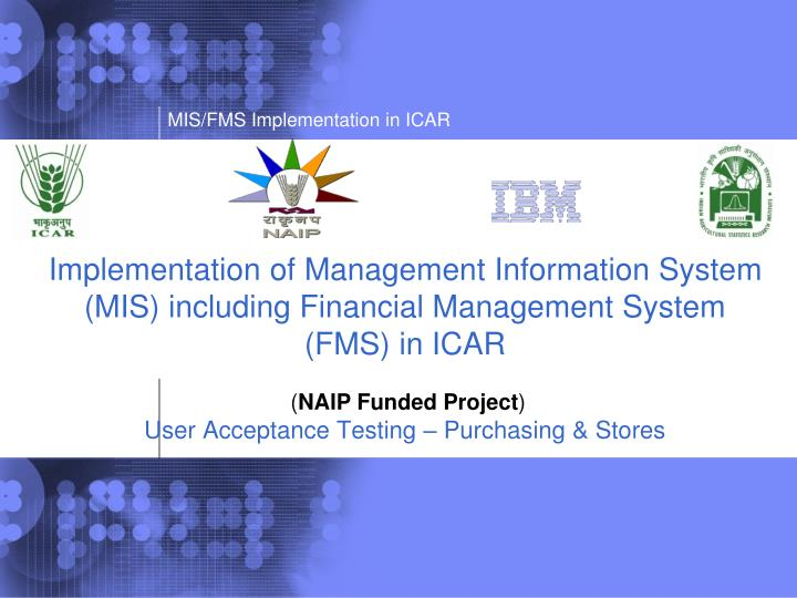 Implementation of Management Information System (MIS) including Financial Management System (FMS) in...