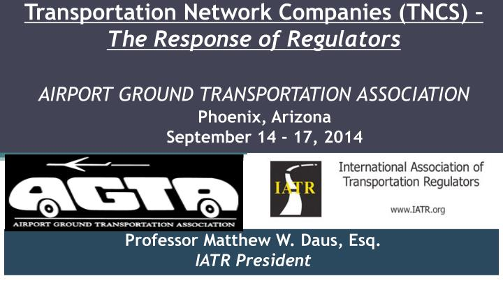 Transportation Network Companies (TNCS) –