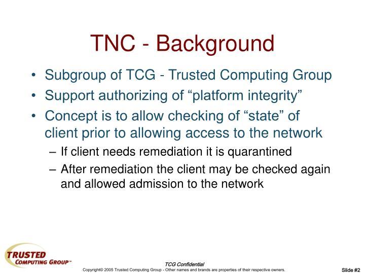 TNC - Background