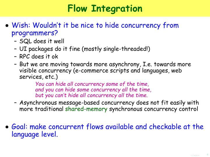 Flow Integration
