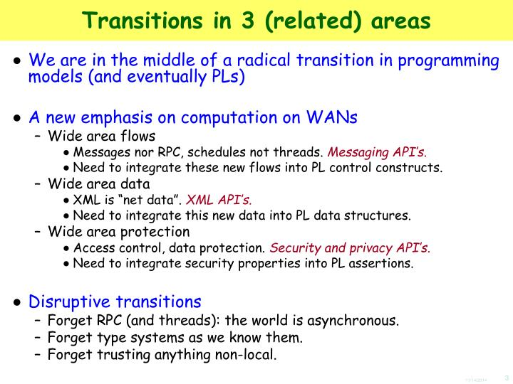 Transitions in 3 (related) areas