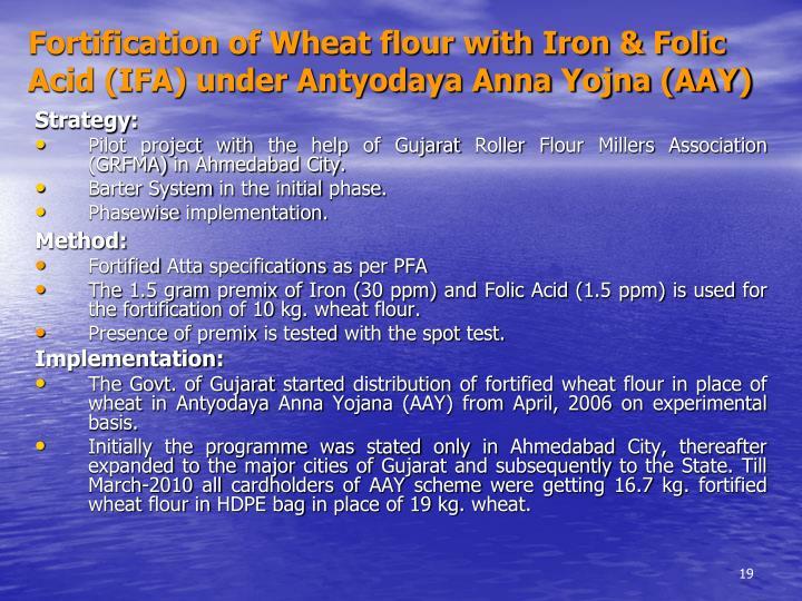 Fortification of Wheat flour with Iron & Folic Acid (IFA) under Antyodaya Anna Yojna (AAY)