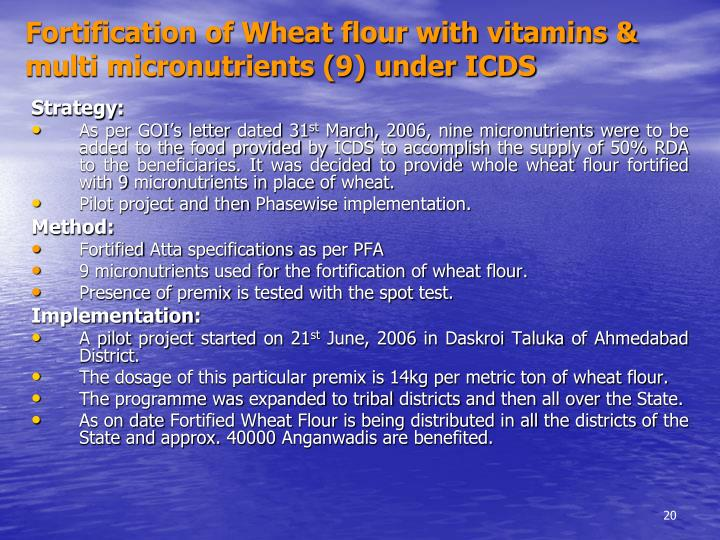 Fortification of Wheat flour with vitamins & multi micronutrients (9) under ICDS