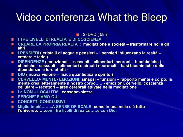 Video conferenza What the Bleep
