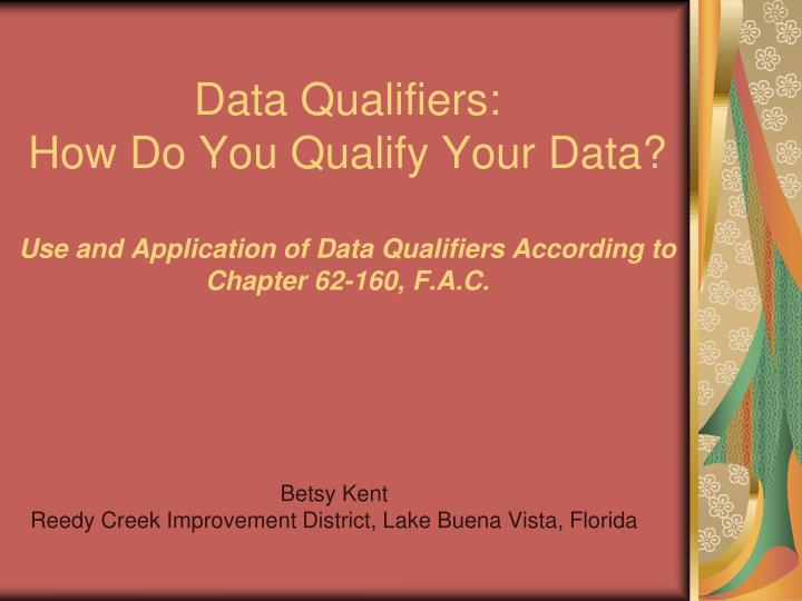 Data Qualifiers: