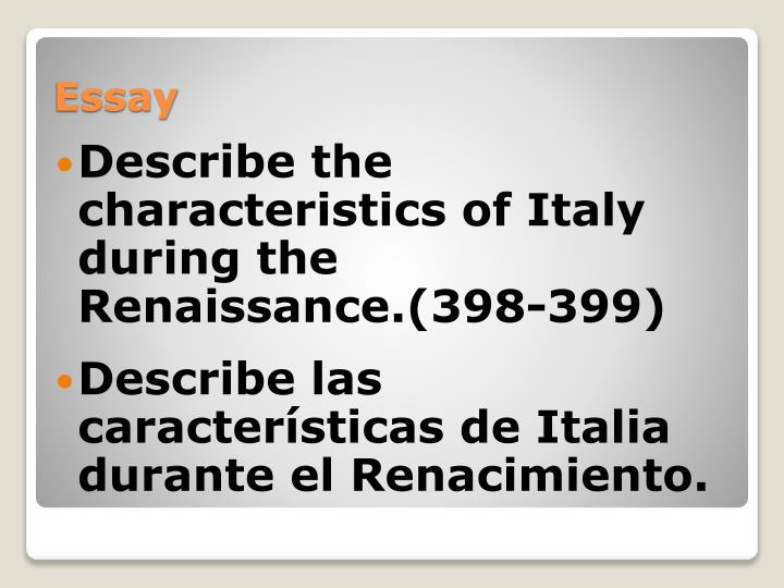 Describe the characteristics of Italy during the Renaissance.(398-399)