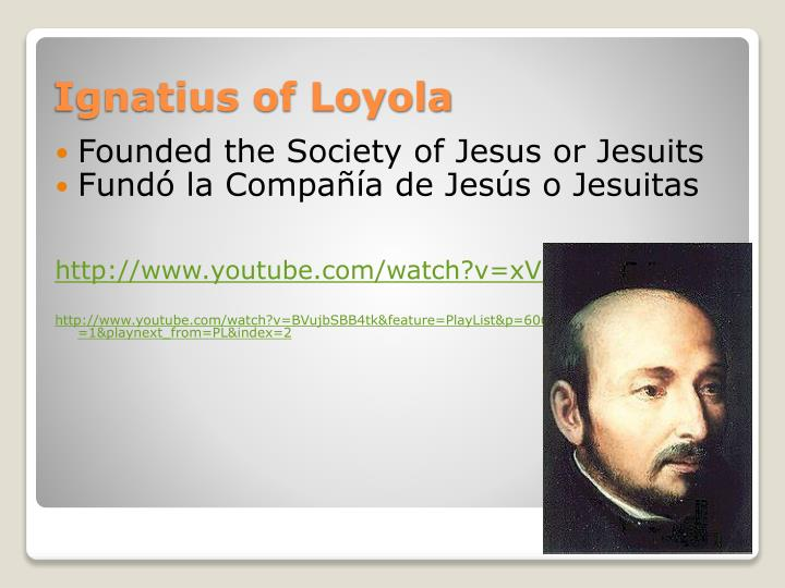 Founded the Society of Jesus or Jesuits