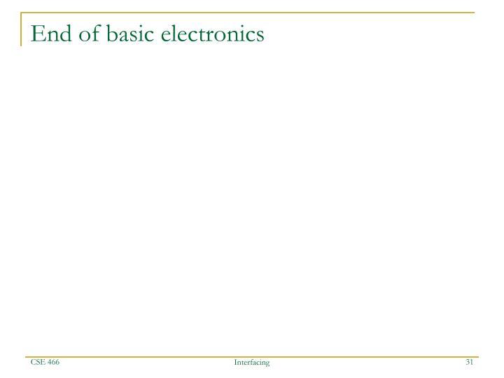 End of basic electronics