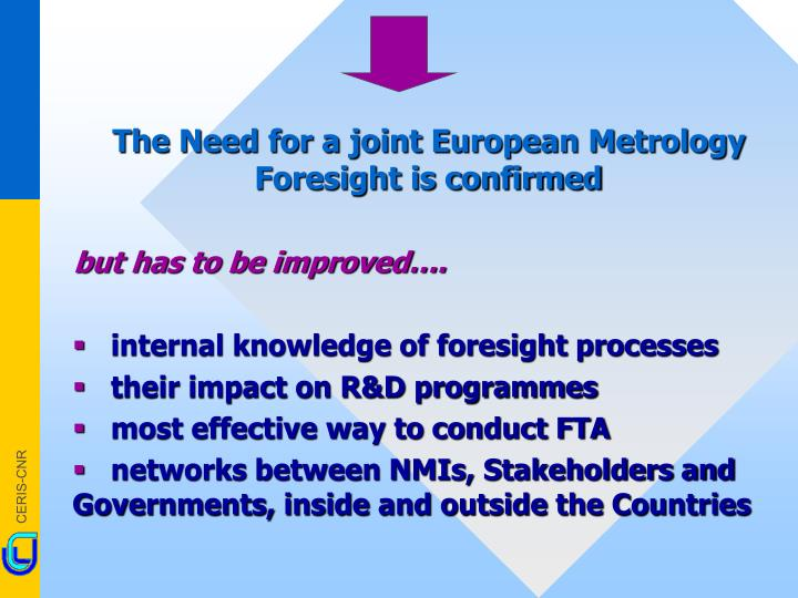 The Need for a joint European Metrology Foresight is confirmed