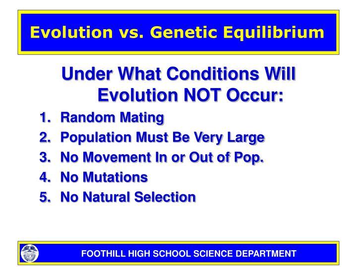 Evolution vs. Genetic Equilibrium