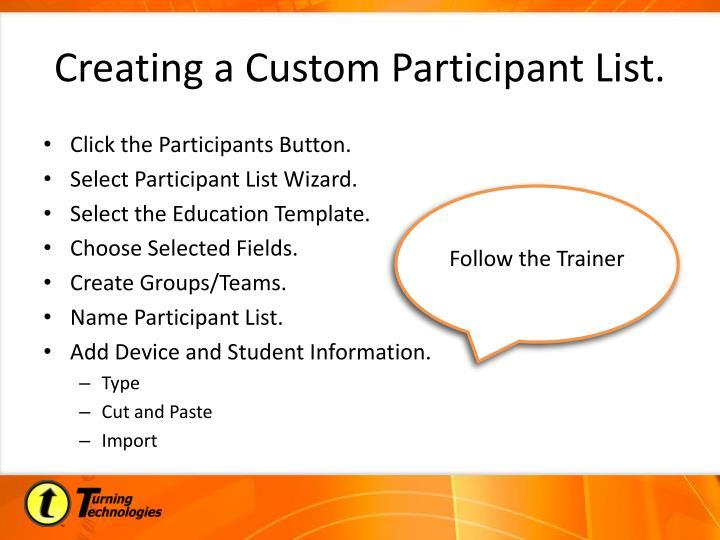 Creating a Custom Participant List.