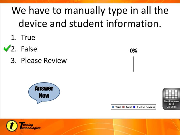 We have to manually type in all the device and student information.