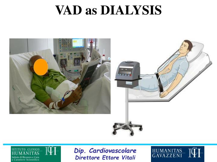 VAD as DIALYSIS