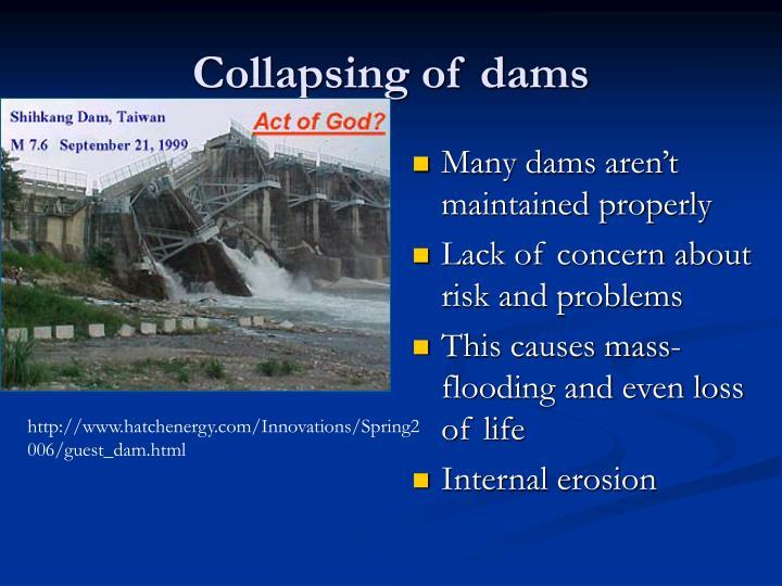 Collapsing of dams