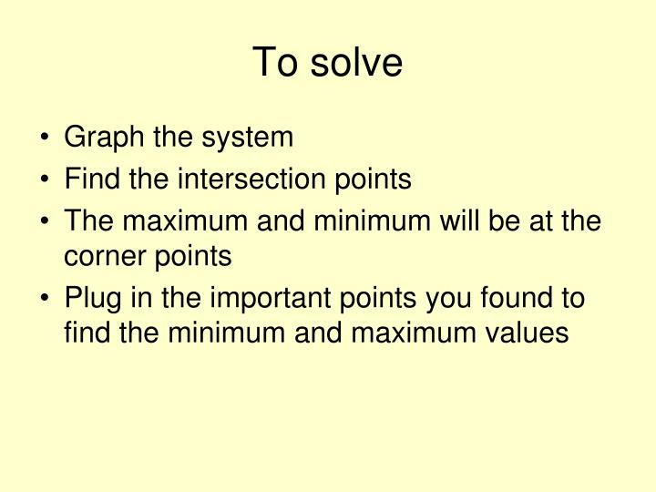 To solve