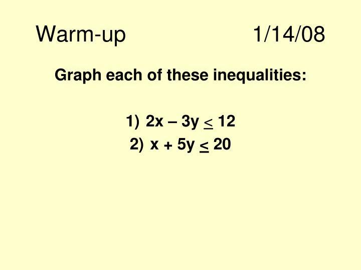 Warm-up1/14/08