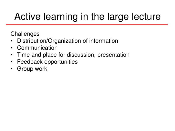 Active learning in the large lecture