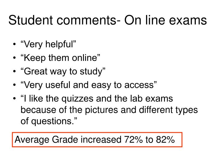 Student comments- On line exams