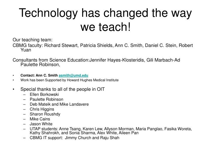Technology has changed the way we teach!