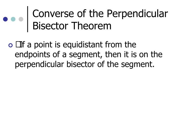 Converse of the Perpendicular Bisector Theorem