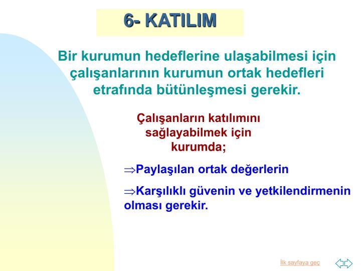 6- KATILIM